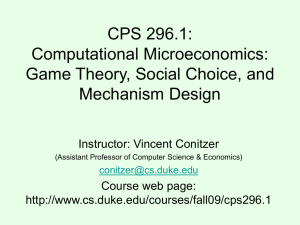 CPS 296.1: Computational Microeconomics: Game Theory, Social Choice, and Mechanism Design