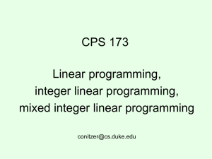 CPS 173 Linear programming, integer linear programming, mixed integer linear programming