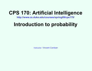 CPS 170: Artificial Intelligence Introduction to probability  Vincent Conitzer
