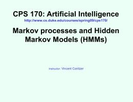 CPS 170: Artificial Intelligence Markov processes and Hidden Markov Models (HMMs)