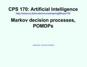CPS 170: Artificial Intelligence Markov decision processes, POMDPs