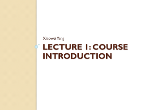 LECTURE 1: COURSE INTRODUCTION XiaoweiYang