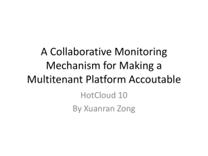 A Collaborative Monitoring Mechanism for Making a Multitenant Platform Accoutable HotCloud 10