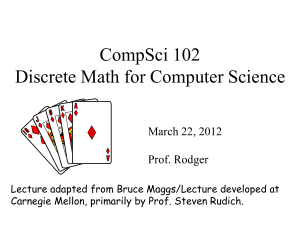 CompSci 102 Discrete Math for Computer Science March 22, 2012 Prof. Rodger
