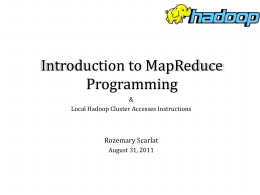 Introduction to MapReduce Programming Rozemary Scarlat &