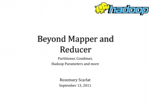 Beyond Mapper and Reducer Rozemary Scarlat Partitioner, Combiner,