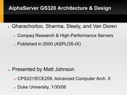 AlphaServer GS320 Architecture & Design Gharachorloo, Sharma, Steely, and Van Doren