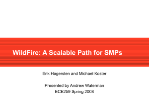 WildFire: A Scalable Path for SMPs Erik Hagersten and Michael Koster