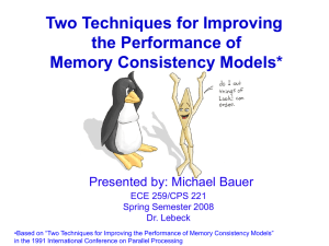 Two Techniques for Improving the Performance of Memory Consistency Models*