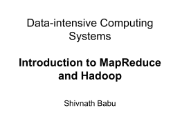 Data-intensive Computing Systems Introduction to MapReduce and Hadoop
