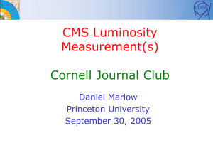 CMS Luminosity Measurement(s) Cornell Journal Club Daniel Marlow