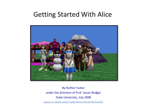 Getting Started With Alice By Ruthie Tucker Duke University, July 2008