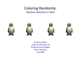 Coloring Randomly: Random Selection in Alice By Jenna Hayes under the direction of