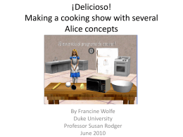 ¡Delicioso! Making a cooking show with several Alice concepts By Francine Wolfe