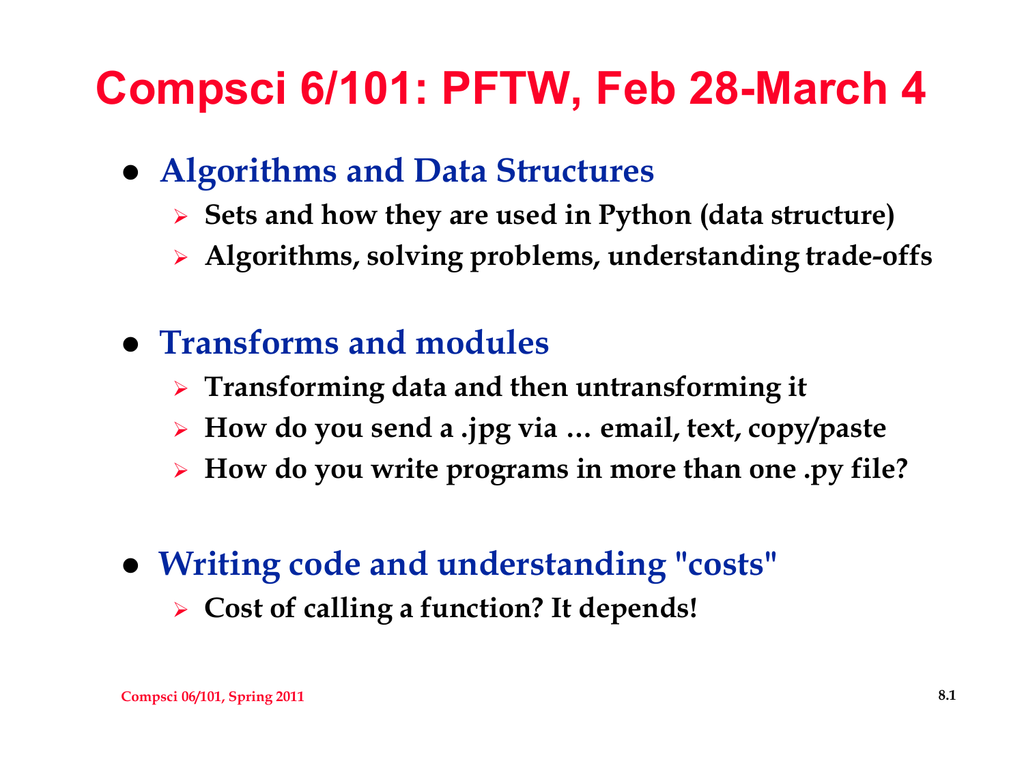 Compsci 6/101: PFTW, Feb 28-March 4 Algorithms and Data