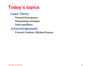 Today's topics Game Theory Acknowledgements Normal-form games