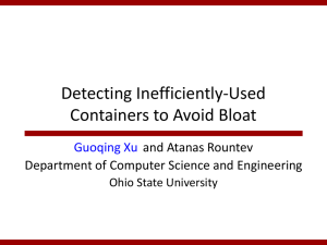 Detecting Inefficiently-Used Containers to Avoid Bloat Guoqing Xu and Atanas Rountev
