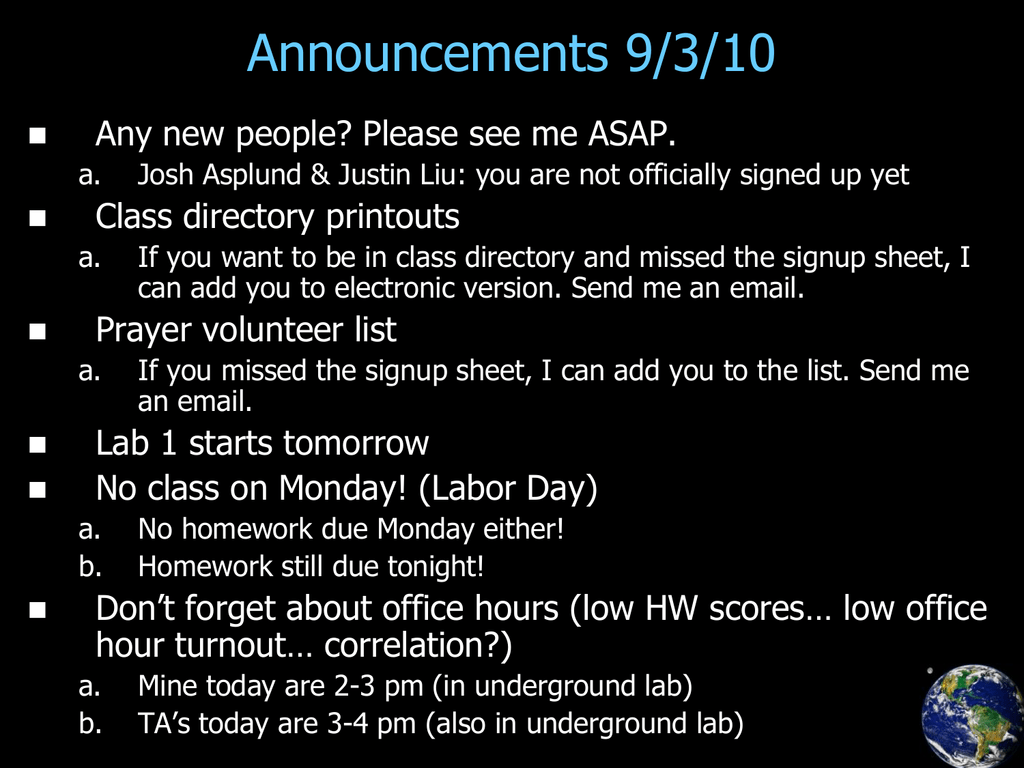 Announcements 9/3/10 Any new people? Please see me ASAP