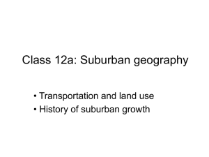 Class 12a: Suburban geography • Transportation and land use