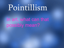 Pointillism In art, what can that possibly mean?