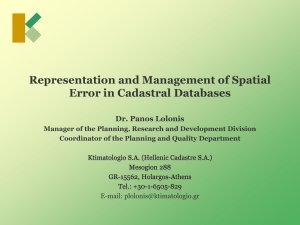Representation and Management of Spatial Error in Cadastral Databases Dr. Panos Lolonis