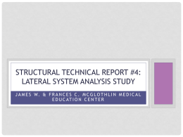 Structural Technical Report #4 Presentation: Lateral System Analysis