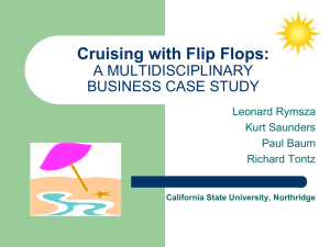 Cruising with Flip Flops: A MULTIDISCIPLINARY BUSINESS CASE STUDY Leonard Rymsza