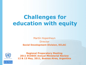 Challenges for education with equity Martín Hopenhayn Director