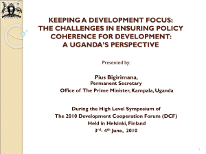 Keeping a Development Focus: The Challenges in Ensuring Policy Coherence for Development: Uganda's Perspective