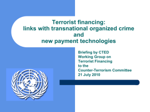 Presentation by CTED Experts: Terrorist Financing: links with transnational organized crime and new payment technologies
