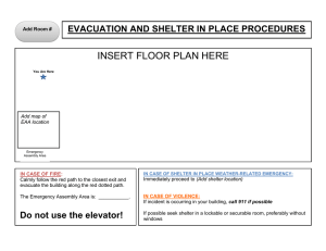 INSERT FLOOR PLAN HERE EVACUATION AND SHELTER IN PLACE PROCEDURES