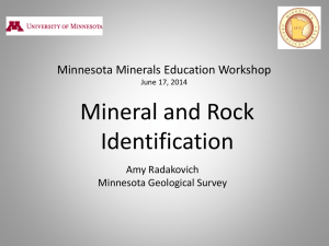Mineral and Rock Identification Minnesota Minerals Education Workshop Amy Radakovich