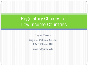 Regulatory Choices for Low Income Countries Layna Mosley Dept. of Political Science