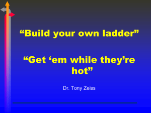 """Build your own ladder"" ""Get 'em while they're hot"" Dr. Tony Zeiss"