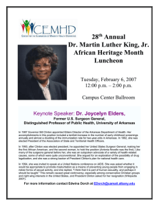 Dr. Joycelyn Elders Former U.S. Surgeon General Distinguished Professor of Public Health, University of Arkansas