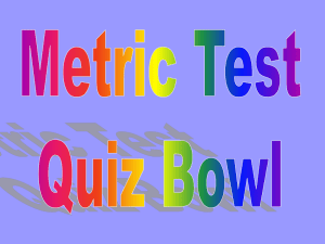 Metric QuizBowl Review