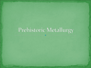 Prehistoric Metallurgy