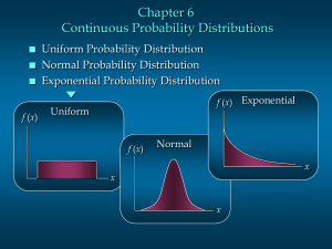 Chapter 6 Continuous Probability Distributions Uniform Probability Distribution Normal Probability Distribution