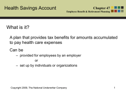 Health Savings Account What is it? to pay health care expenses