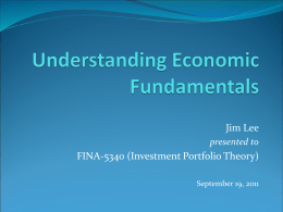 Jim Lee FINA-5340 (Investment Portfolio Theory) presented to September 19, 2011