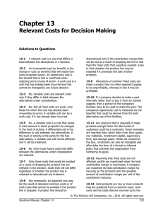 Chapter 13 Relevant Costs for Decision Making Solutions to Questions