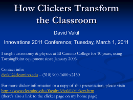 How Clickers Transform the Classroom David Vakil
