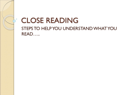 CLOSE READING STEPS TO HELP YOU UNDERSTAND WHAT YOU READ…..