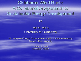 Oklahoma Wind Rush: A Collaborative Approach to Sustainable Energy Development Mark Meo