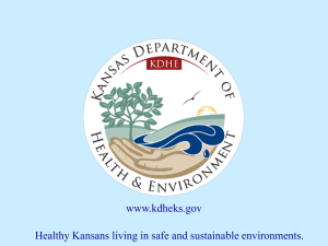 www.kdheks.gov Healthy Kansans living in safe and sustainable environments.