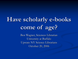 Have Scholarly e-Books Come of Age.