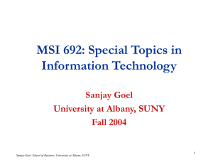MSI 692: Special Topics in Information Technology Sanjay Goel University at Albany, SUNY