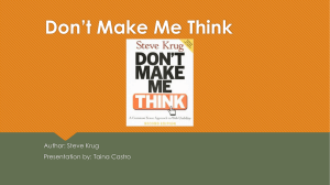 Don't Make Me Think Author: Steve Krug Presentation by: Taina Castro