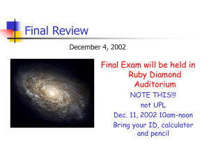 Final Review Final Exam will be held in Ruby Diamond Auditorium