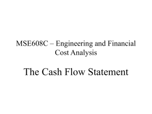 The Cash Flow Statement MSE608C – Engineering and Financial Cost Analysis